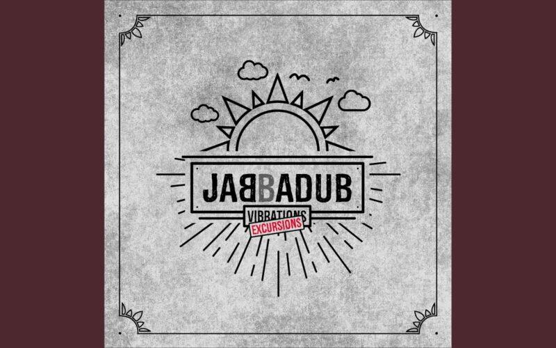 Jabbadub – Vibrations Excursions