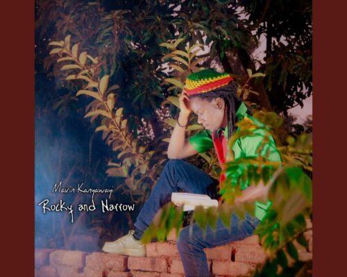 Mavin Kanyawayi – Rocky and Narrow