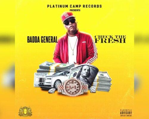 Badda General – Check The Fresh