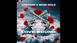 Vantage feat Rose Gold – Love Bound