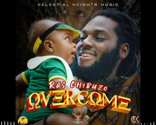 Ras Chibuzo – Overcome