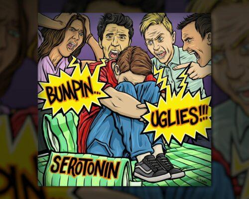 Bumpin Uglies – Serotonin