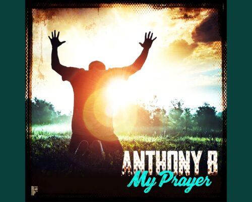 Anthony B – My Prayer
