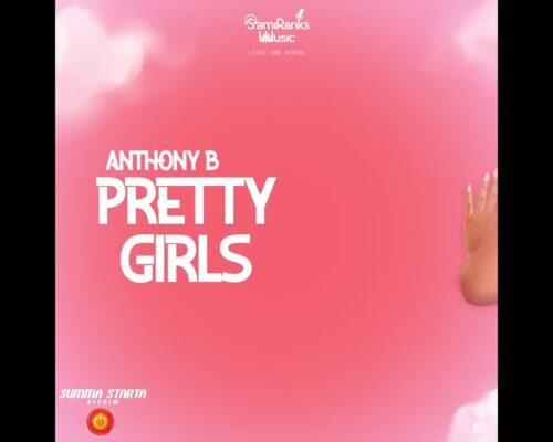 Anthony B – Pretty Girls