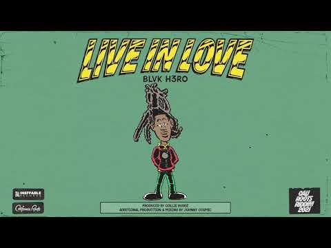 Blvk H3ro (Black Hero) – Live In Love