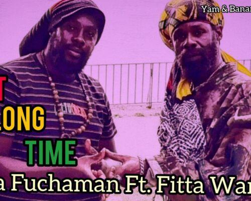 Da Fuchaman Feat. Fitta Warri – Hot Long Time